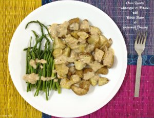 Oven Roasted Asparagus & Potatoes with PeanutButter & Buttermilk Dressing4